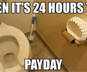 24 hours until payday funny picture