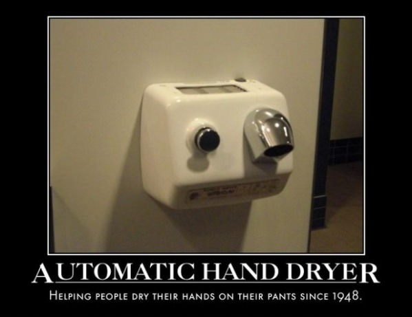 automatic hand dryers the inadequacy of hand dryers summed up in 4 words funny