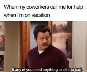 calling me on vacation