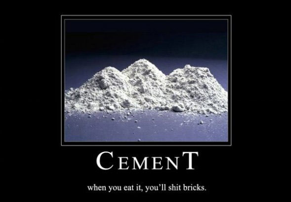 Dont Eat Cement