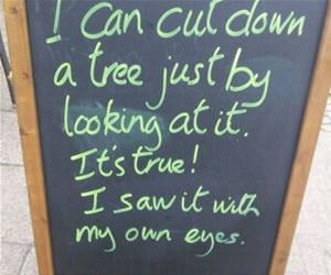 cutting down a tree with my eyes funny picture