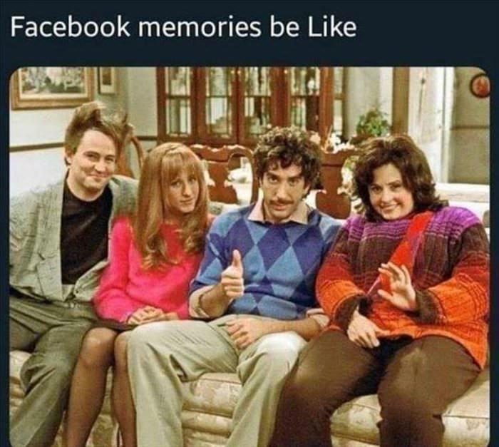 facebook memories be like