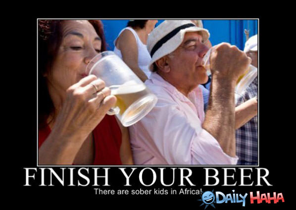Finish Your Beer funny picture