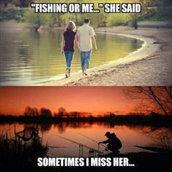 fishing or me she said