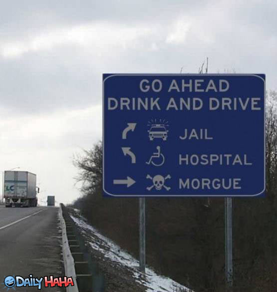 Go ahead drink a drive