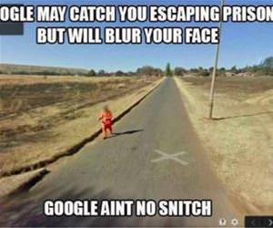 google aint no snitch funny picture