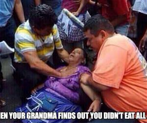 grandma finds out you didnt eat funny picture