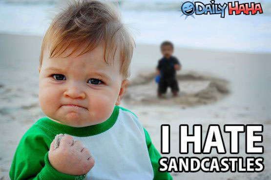 I hate Sandcastles
