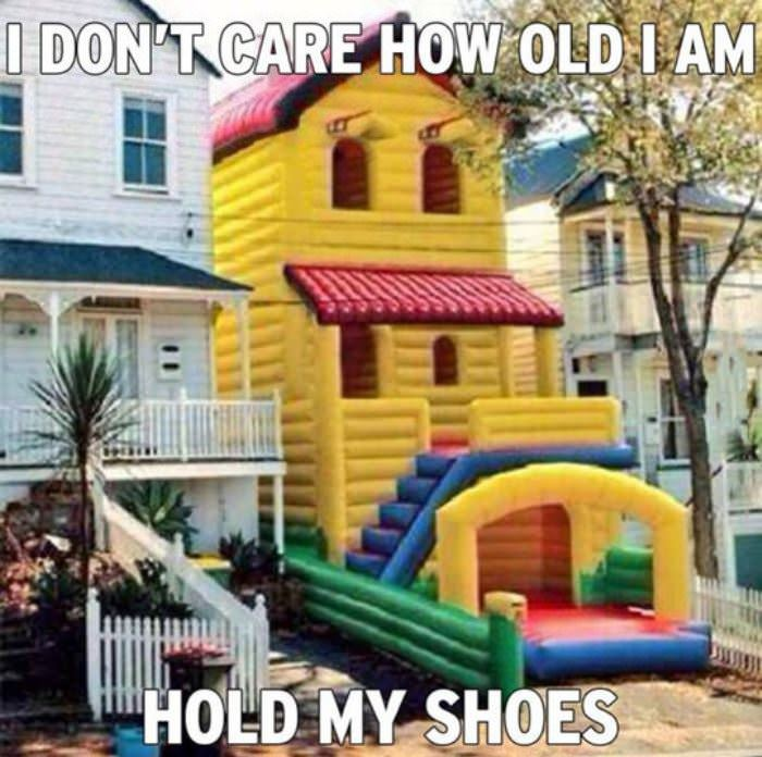 i dont care how old i am funny picture