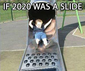 if 2020 was a slide