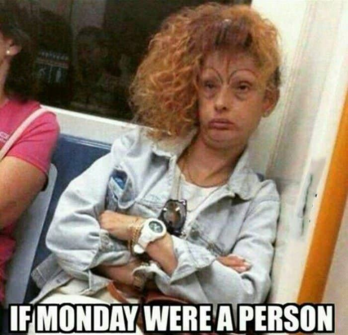 if monday were a person funny picture