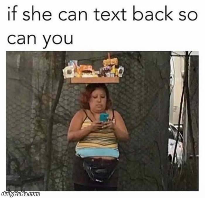 if she can text back so can you funny picture