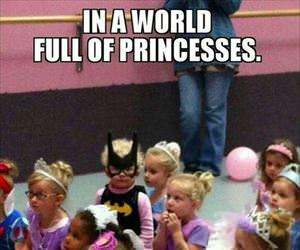 in a world full of princesses
