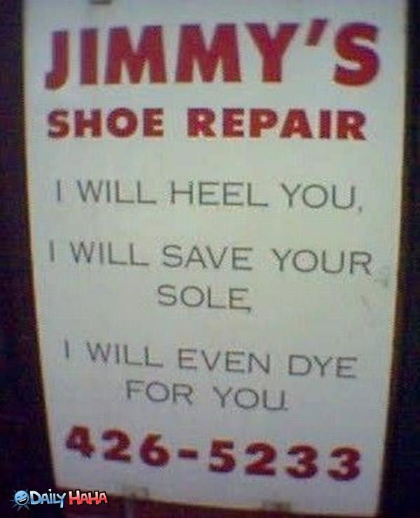 http://www.dailyhaha.com/_pics/jimmys_shoe_repair.jpg