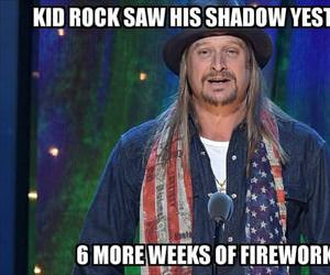 kid rock saw his shadow yesterday