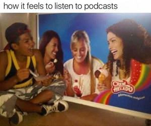 listening to podcasts funny picture