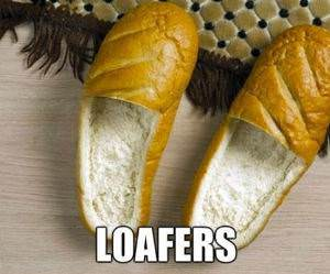 Bread Loafers funny picture