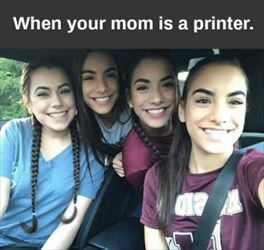 mom is a printer