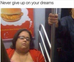 never give up on your dreams ... 2
