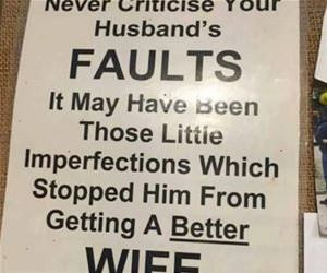never criticise you husbands faults funny picture