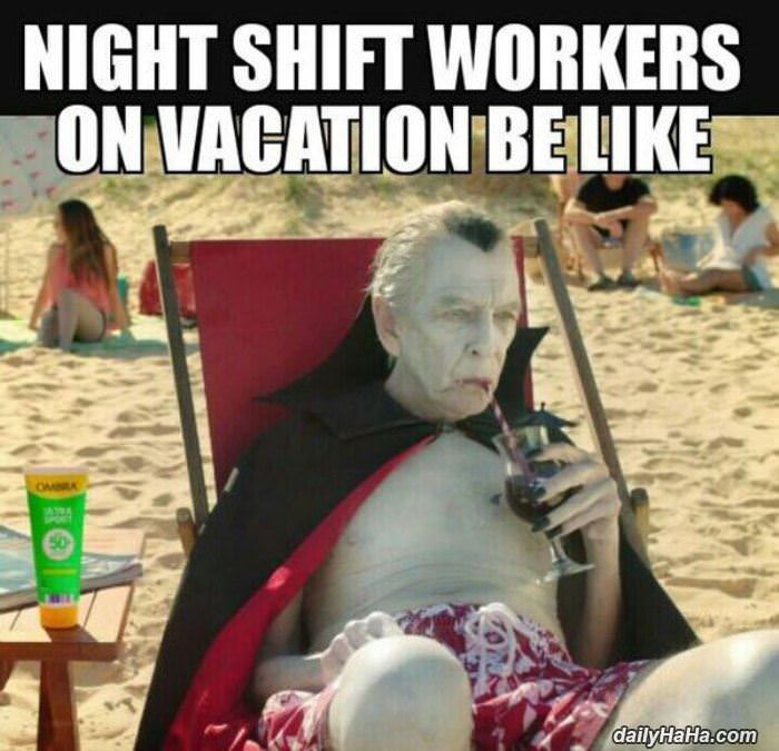 night shift workers on vacation funny picture