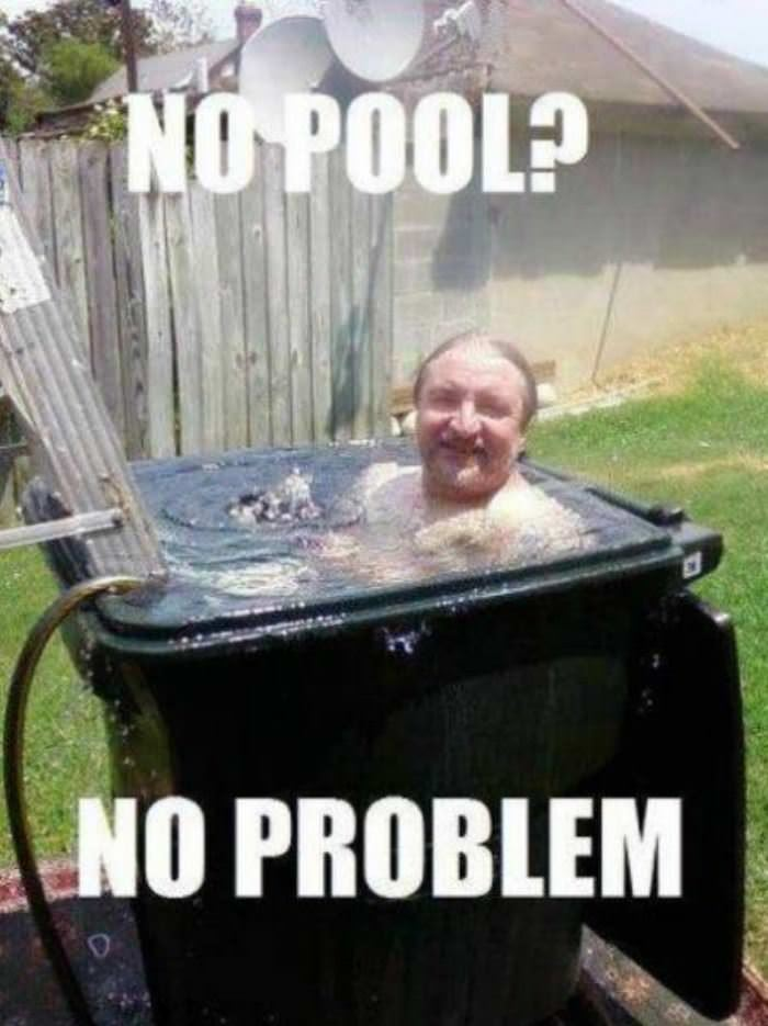no pool no problem funny picture