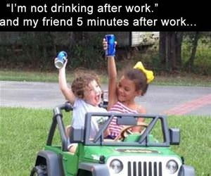not drinking after work funny picture