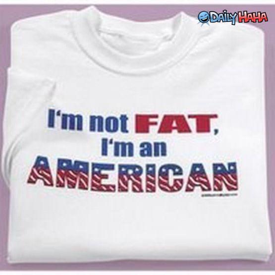 Im Not FatIm American