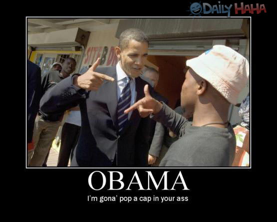 Obama nigger busts a cap in your ass, yo