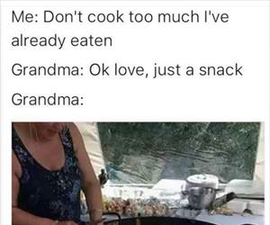 ok grandma maybe a snack