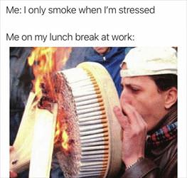 only smoke when I am stressed
