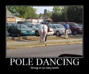 Pole dancing Wrong