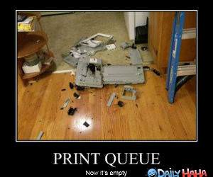 Print Queue funny picture