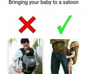 properly bring your baby to a saloon funny picture