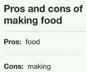 pros and cons of making food funny picture