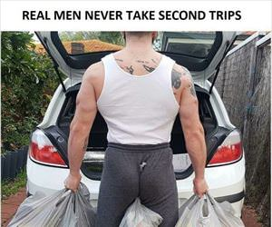 real men do it in one trip ... 2