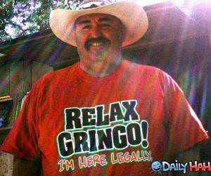Relax Gringo funny picture