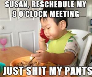 reschedule my meeting please funny picture