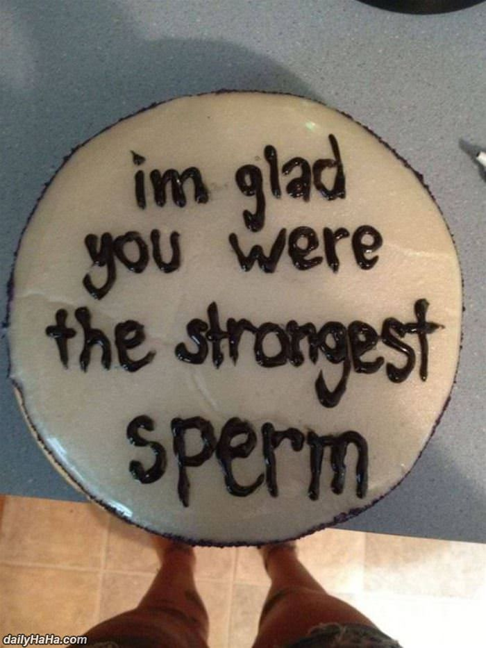 so glad you were the strongest sperm funny picture
