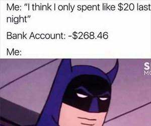 spent 20 bucks last night