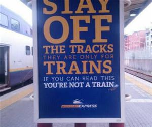 stay off the train tracks please funny picture