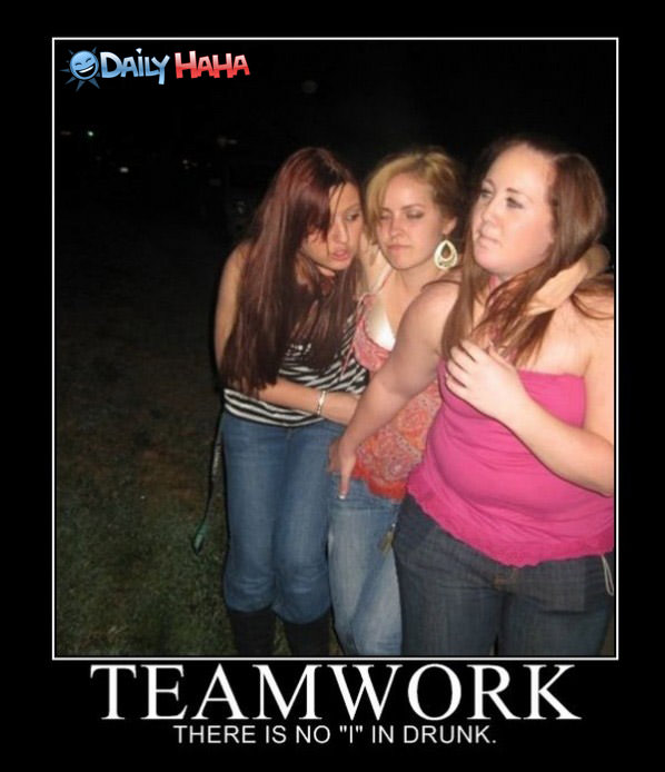 Teamwork Drunkards funny picture