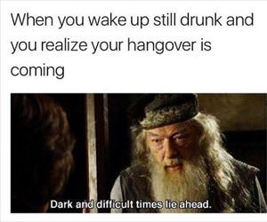 the hangover is coming