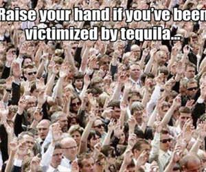 victimized by tequila funny picture