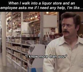 when i walk into a liquor store