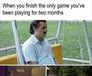 when you finish that game