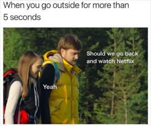 when you go outside