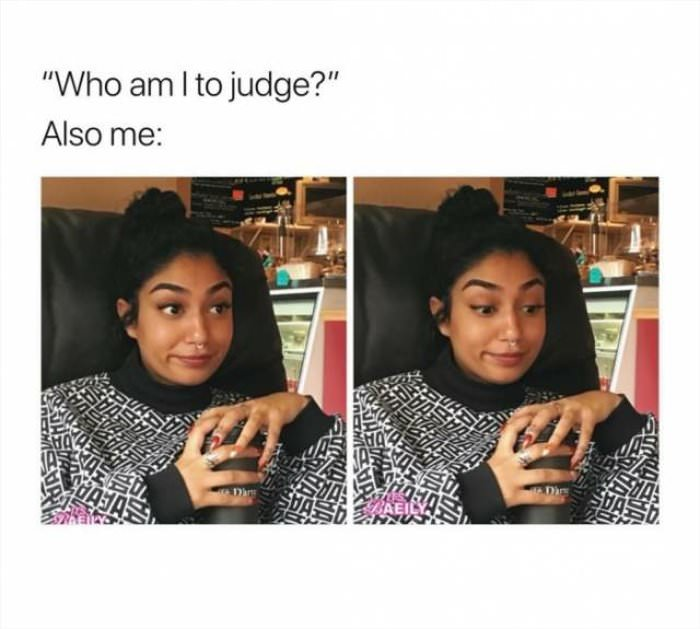 who am i to judge