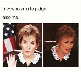 who am i to judge ... 2