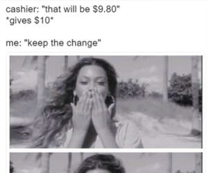 you keep that change